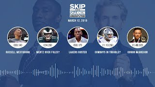 UNDISPUTED Audio Podcast (03.12.19) with Skip Bayless, Shannon Sharpe & Jenny Taft | UNDISPUTED