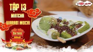 Thiên đường ẩm thực 4 | Tập 13: Matcha warabi mochi | Tăng sức đề kháng