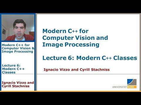 Modern C++: Modern C++ Classes (Lecture 6, I. Vizzo, 2020)