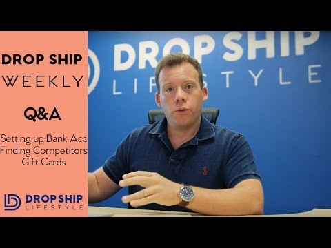 Setting up US Bank Accounts, Finding Competitors, Gift Cards, Shopify Reviews! | Drop Ship Weekly 1