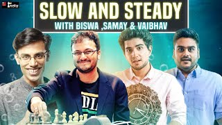 Slow and Steady 16 with Biswa, Vaibhav, Samay | Understanding deeper Sacrifices