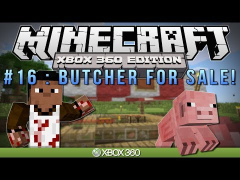 "Minecraft Xbox | ""BUTCHER FOR SALE"" | Survival #16"