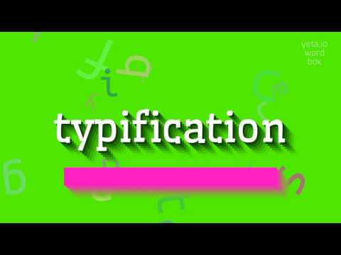 "How to say ""typification""! (High Quality Voices)"