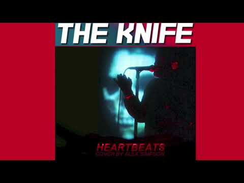 The Knife - Heartbeats (cover by Alex Simpson)