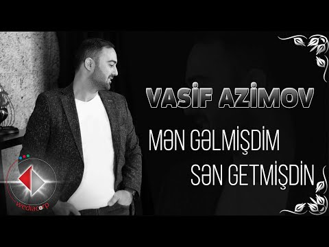 Vasif Azimov - Men gelmisdim Sen getmisdin Yeni HD Klip 2021