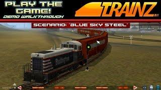 "Play the GAME! | Trainz Demo [PC] | Scenario Mode - ""Blue Sky Steel"""