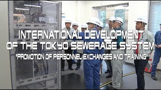 Tokyo Today~International Development of the Tokyo Sewerage System~