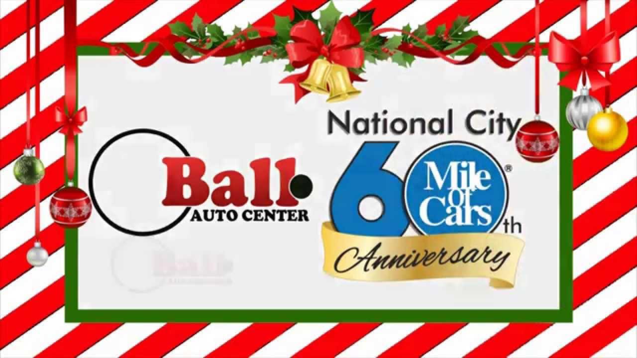 National City Auto Center >> Ball Auto Center Happy Holidays