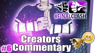 #FinalClash Episode 06 - Creators