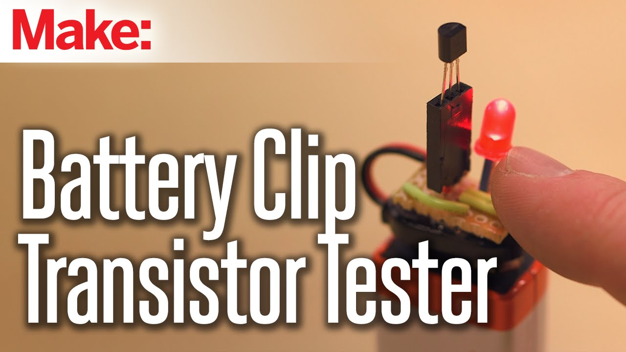 Weekend Projects - Battery Clip Transistor Tester - YouTube