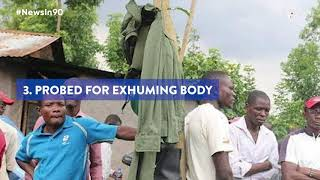 5 face probe for exhuming body to retrieve uniform | #NewsIn90
