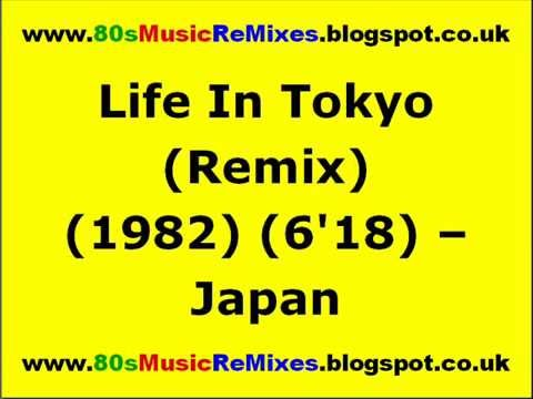 Life In Tokyo (Remix) - Japan | 80s Club Mixes | 80s Club Music | 80s New  Wave Bands | 80s Pop Hits