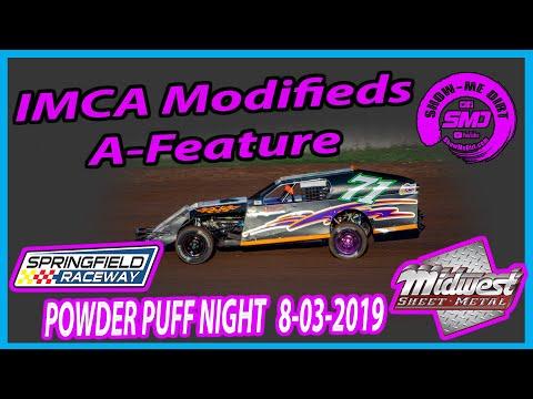 S03 E381 IMCA Modifieds A-Feature - POWDER PUFF NIGHT Springfield Raceway 08-03-2019