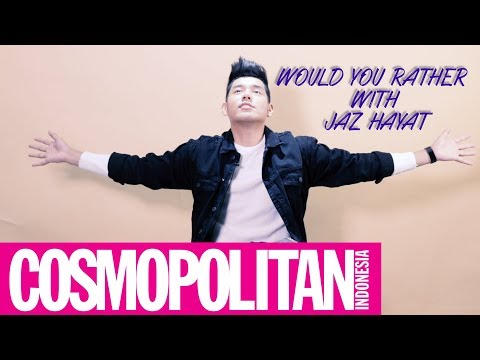 Would You Rather Games With Jaz Hayat | Cosmopolitan Indonesia