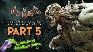 Batman: Return to Arkham – Arkham Asylum – Part 5 (10th Anniversary)