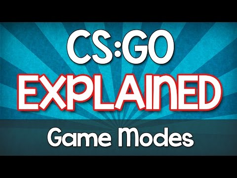 CS:GO EXPLAINED! - Game Modes in Counter Strike: Global Offensive [Tutorial]