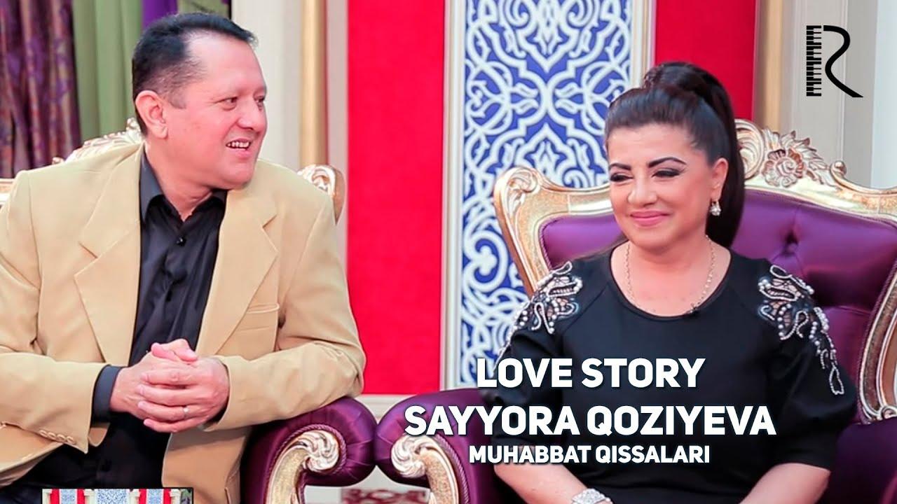 Love story - Sayyora Qoziyeva (Muhabbat qissalari)