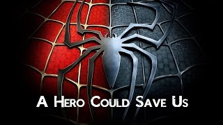 A Hero Could Save Us Spider Man Forever