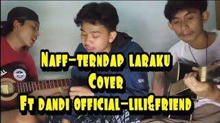 NAFF TERENDAP LARAKU COVER FT DANDI OFFICIAL-LILI&FRIEND