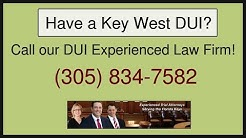 Need The Leading DUI Attorney In Key West?
