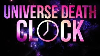 The Universe Death Clock