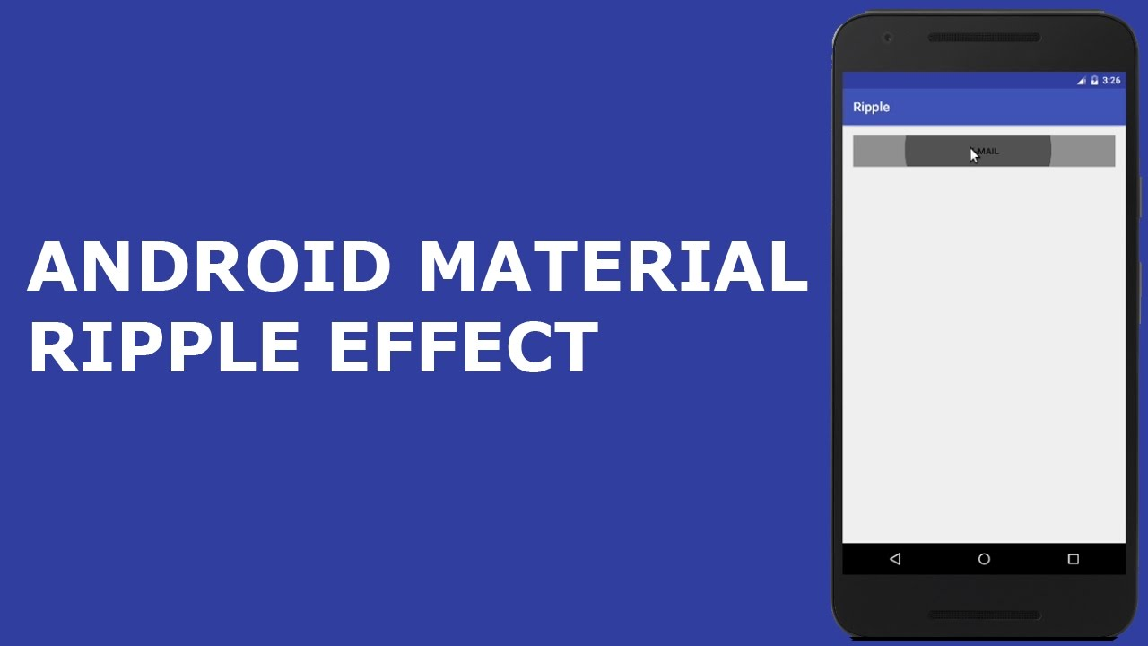 ANDROID MATERIAL DESIGN RIPPLE EFFECT