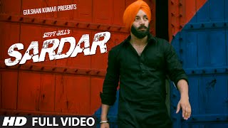 Sardar sippy gill (full video) t-series apnapunjab | latest punjabi songs