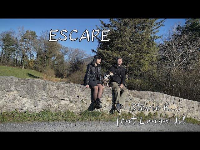 Escape - Stevie K. feat. Luana Jil Official Video Clip