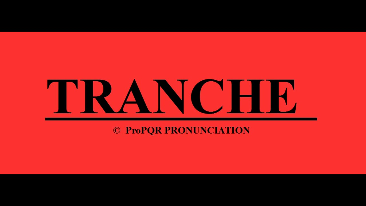 🔴 How to pronounce TRANCHE ~ ProPQR PRONUNCIATION ~ Audio + Video