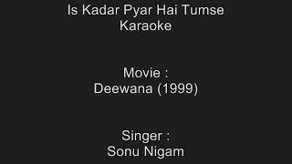 Is Kadar Pyar Hai Tumse - Karaoke - Sonu Nigam - Bewafa Sanam (1995)
