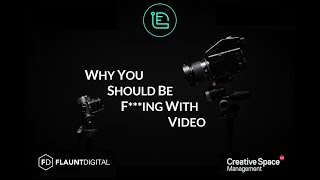 Why You Should Be F***ing With Video [Leeds Digital Festival 2018] | Flaunt Digital