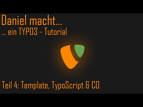 … ein Typo3 Tutorial – Template, TypoScript & CO [004]