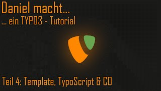 ... ein Typo3 Tutorial - Template, TypoScript & CO [004]