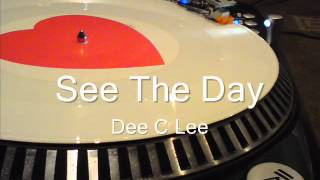 See The Day Dee C Lee