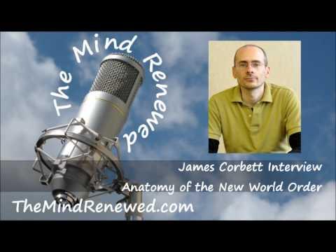 James Corbett Interview : Anatomy of the New World Order
