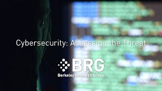 Cybersecurity: Assessing the Threat