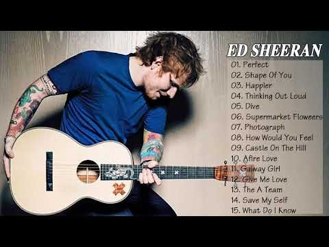 Ed Sheeran Greatest Hits - Best Of Ed Sheeran Full Album HD