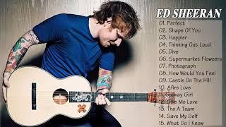 Ed Sheeran Greatest Hits - Best Of Ed Sheeran Full Album HD