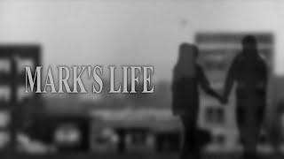 MARK'S LIFE