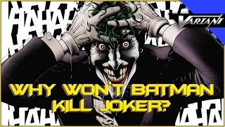 one shot why won t batman kill joker