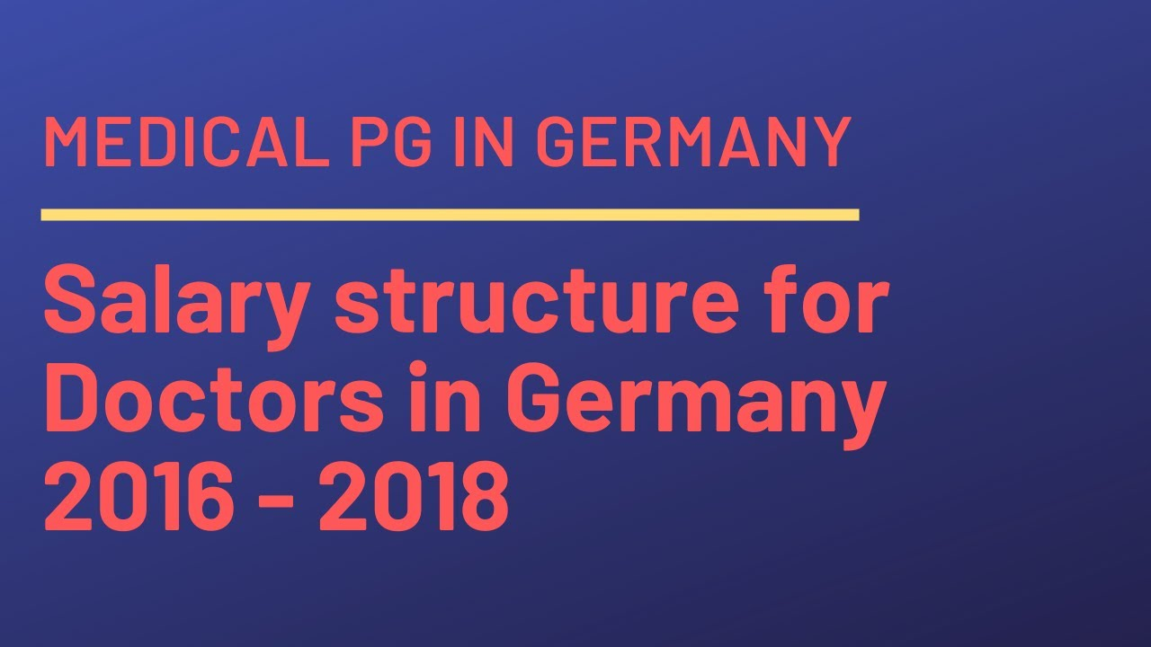 Salary structure for Doctors in Germany 2016 - 2018
