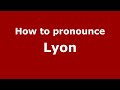How to Pronounce Lyon PronounceNames.com