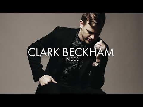 Clark Beckham - I Need