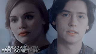 Jughead and Lydia ● Feel Something