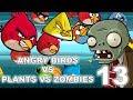 Angry Birds Vs Plants VS Zombies Part 13