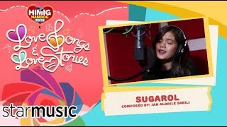 Sugarol - Maris Racal | Himig Handog 2018 (In Studio)
