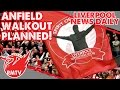 Anfield Walkout Planned   Liverpool News Daily