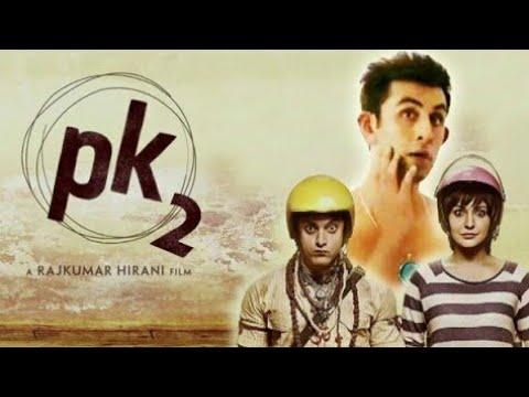 PK 2- Official Movie Trailer - Amir Khan, Ranbir Kapoor - 2019