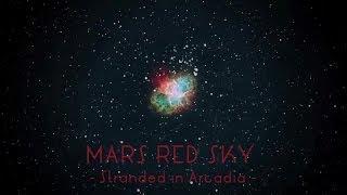 MARS RED SKY -Stranded in Arcadia Teaser