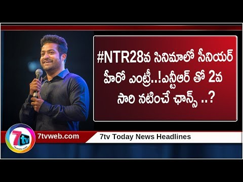 Sr.Hero entry in NTR28 MOVIE || 7tv Today News Headlines